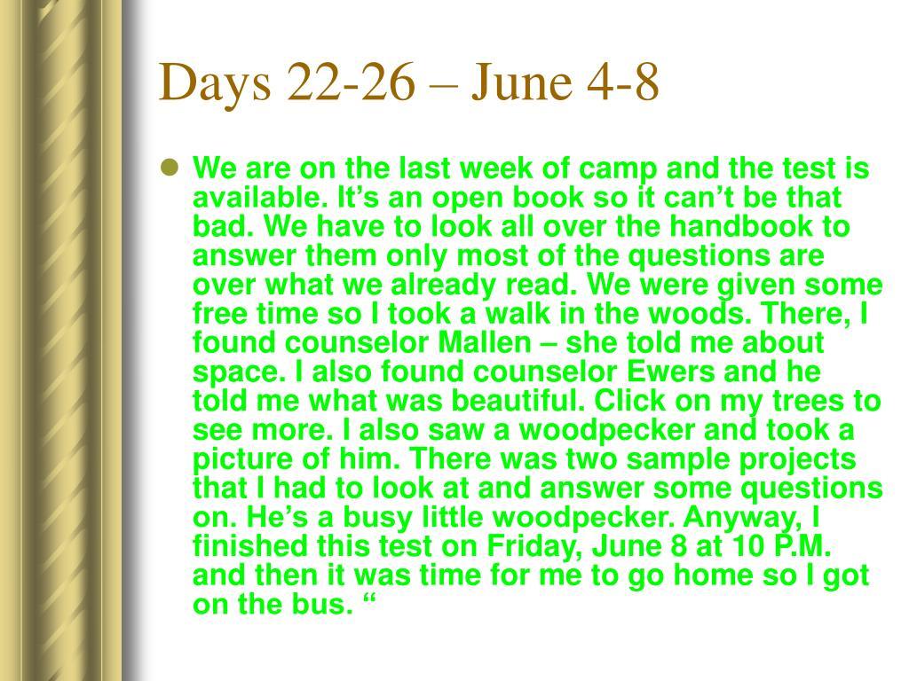 Days 22-26 – June 4-8