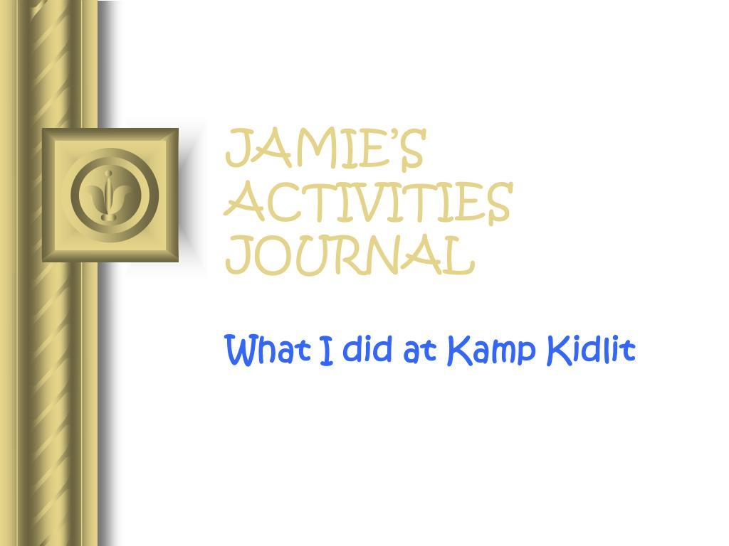 JAMIE'S ACTIVITIES JOURNAL