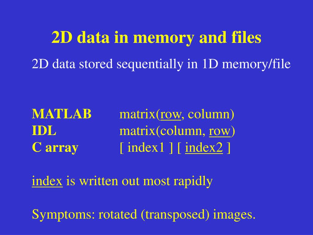 2D data in memory and files