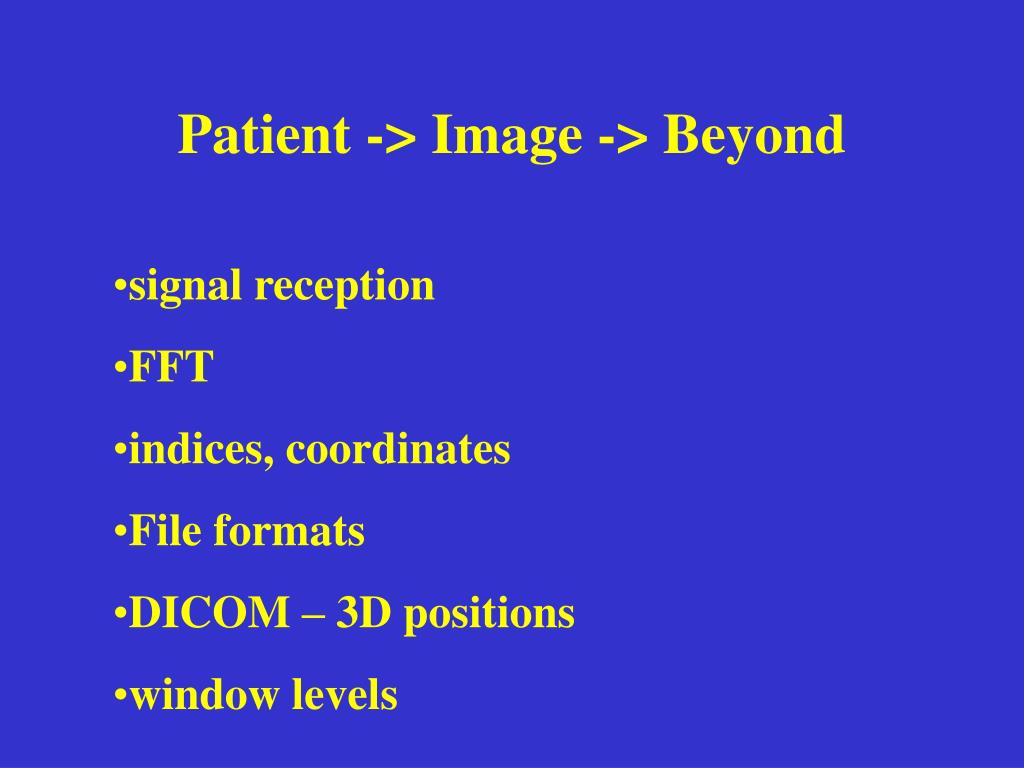 Patient -> Image -> Beyond