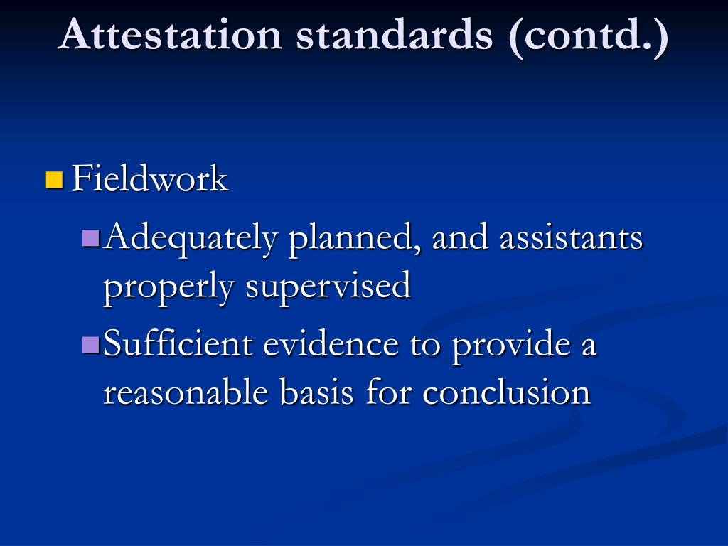 Attestation standards (contd.)