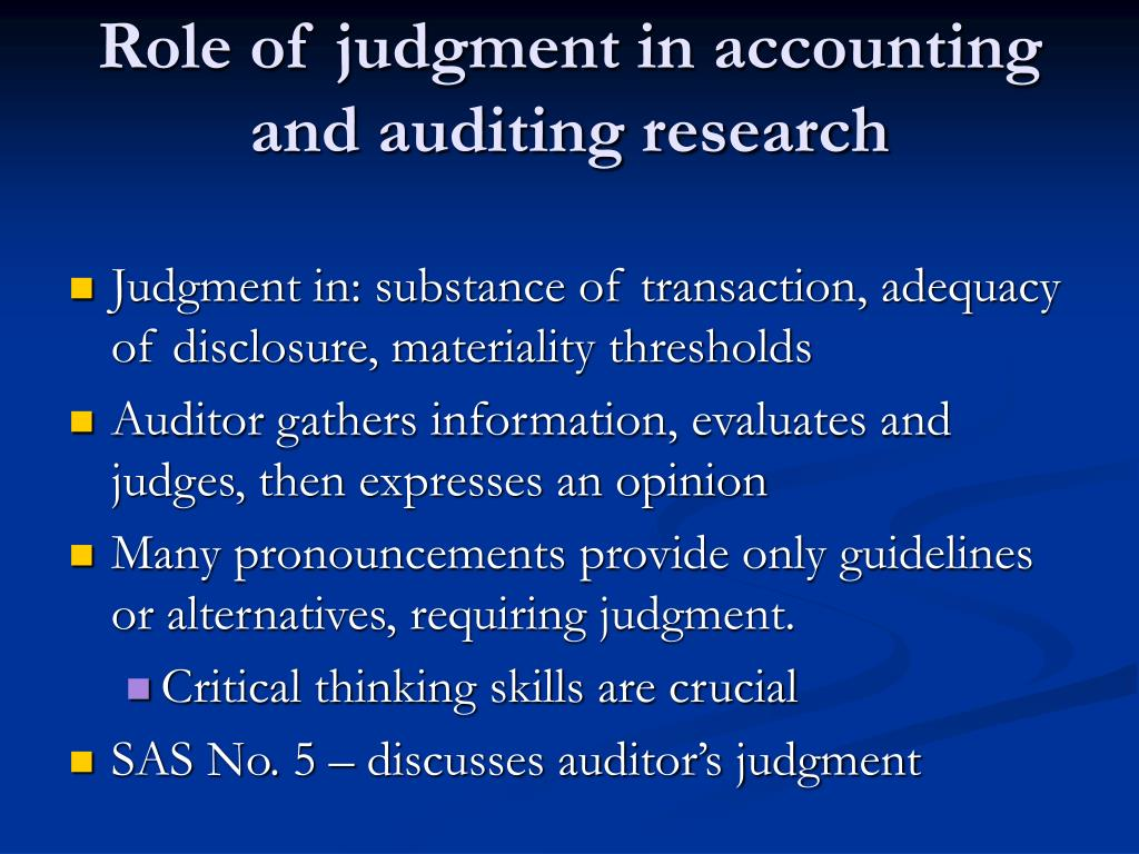 Role of judgment in accounting and auditing research