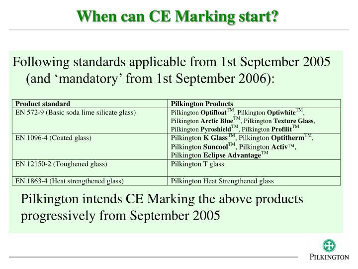When can CE Marking start?