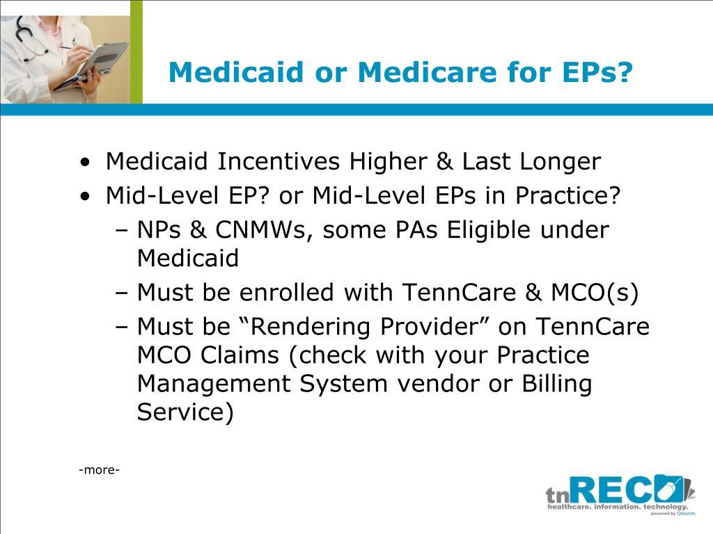 Medicaid or Medicare for EPs?