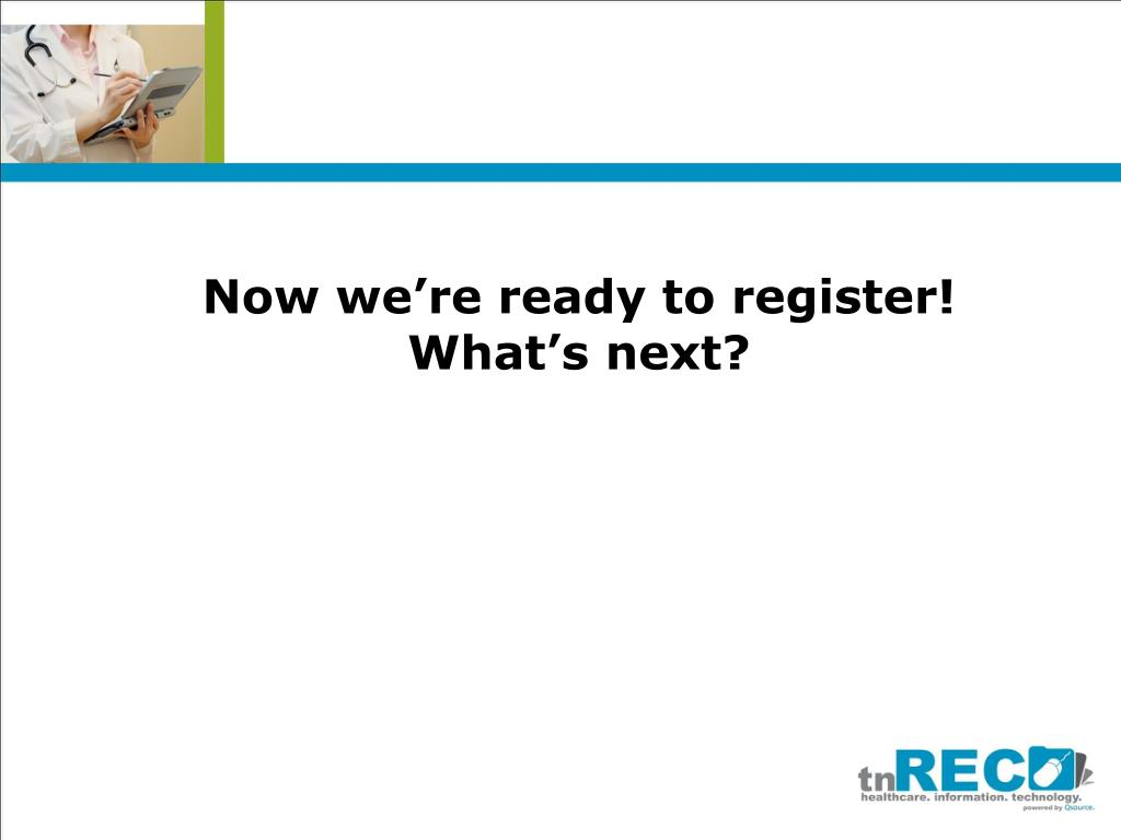 Now we're ready to register! What's next?