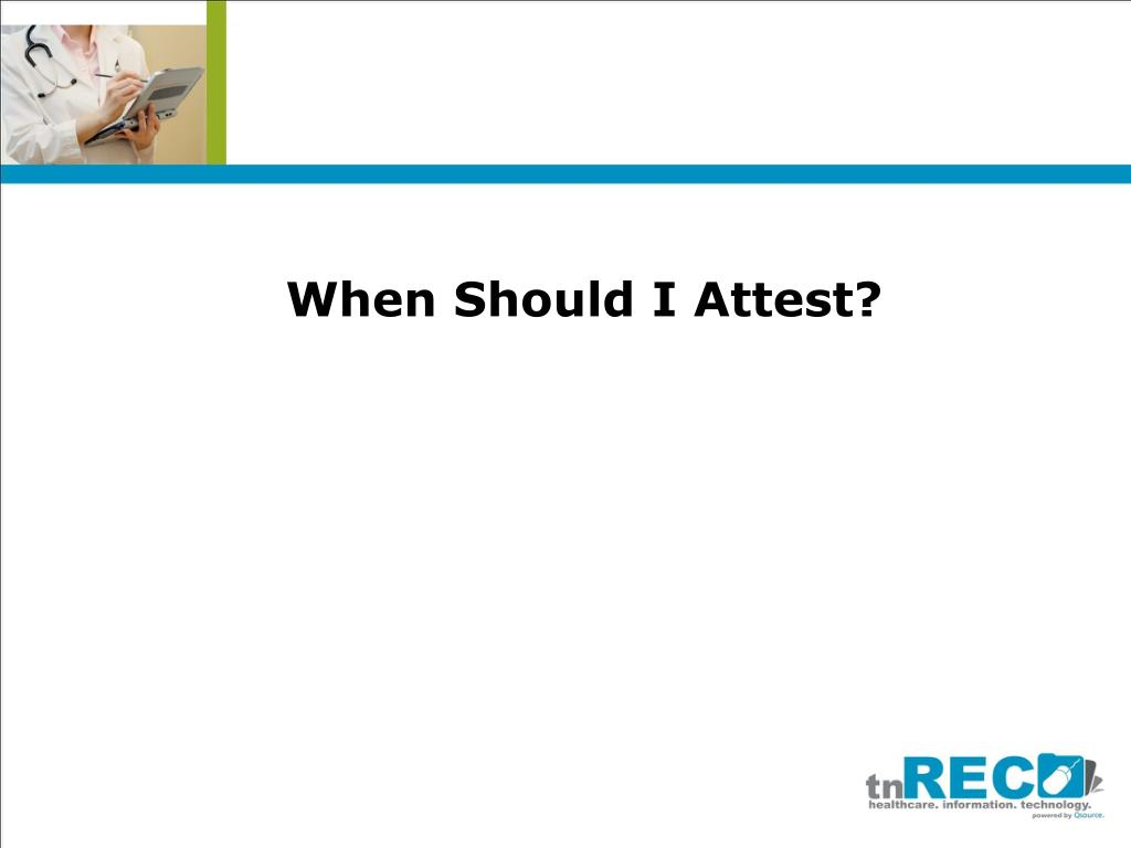 When Should I Attest?