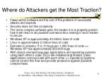where do attackers get the most traction