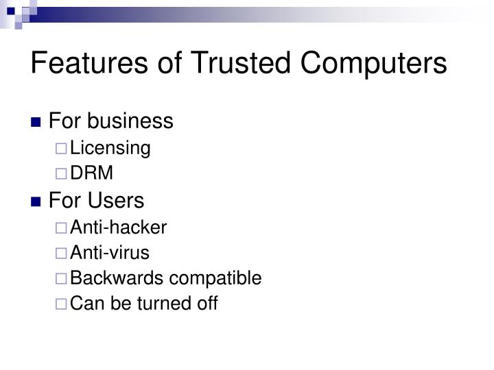 Features of Trusted Computers