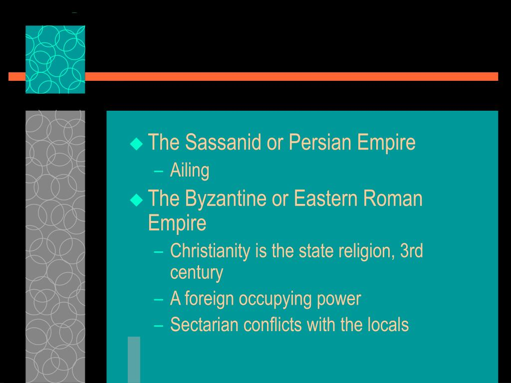 The Sassanid or Persian Empire