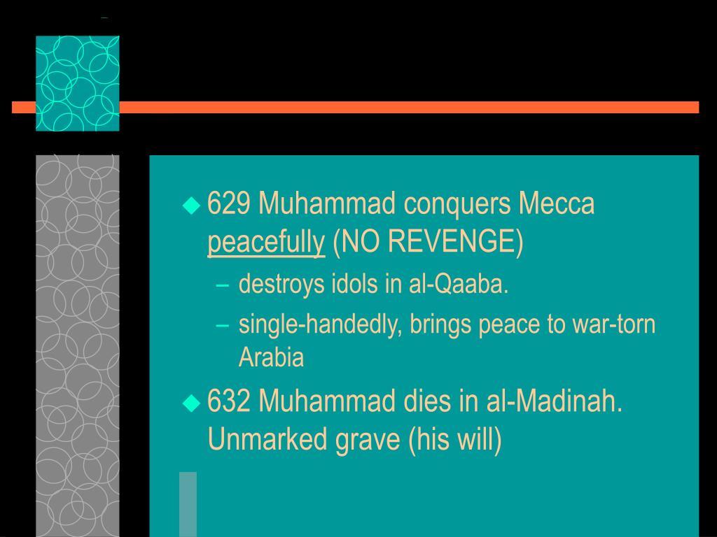 629 Muhammad conquers Mecca