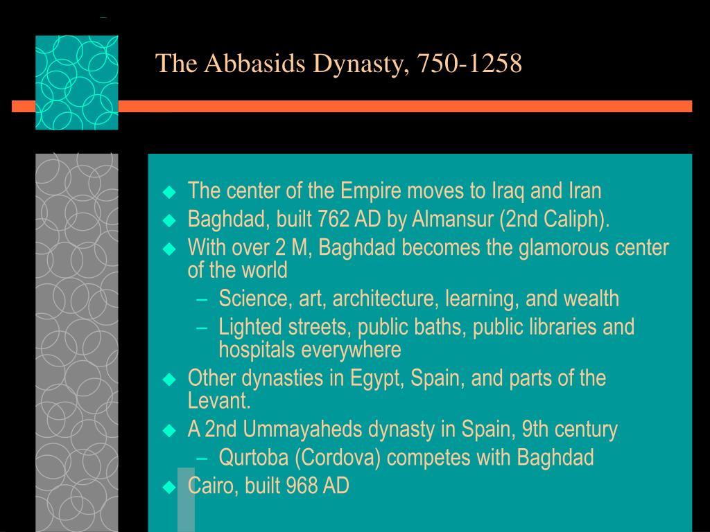The Abbasids Dynasty, 750-1258