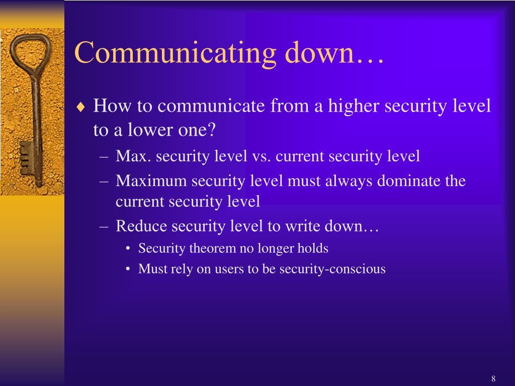 Communicating down…