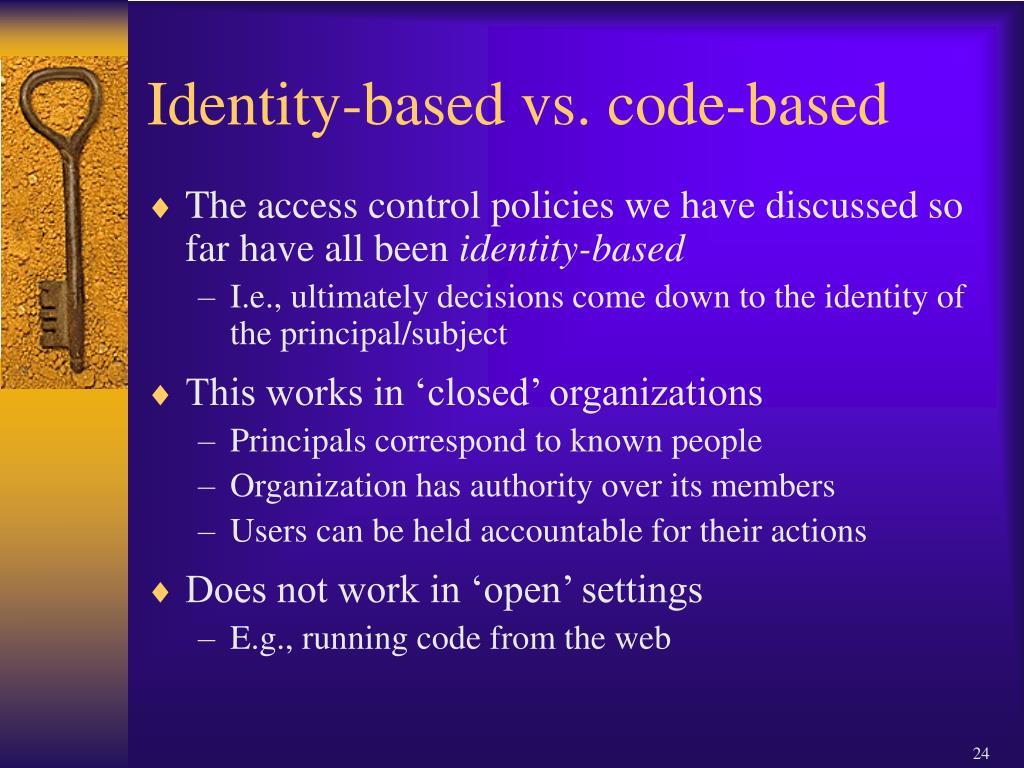 Identity-based vs. code-based
