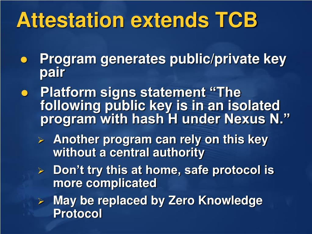 Attestation extends TCB