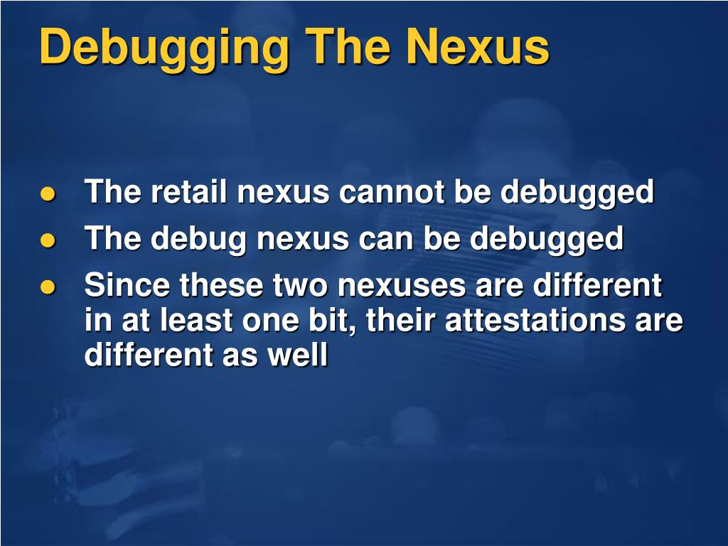 Debugging The Nexus