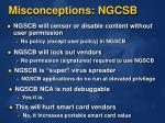 misconceptions ngcsb