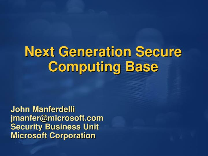 Next generation secure computing base l.jpg