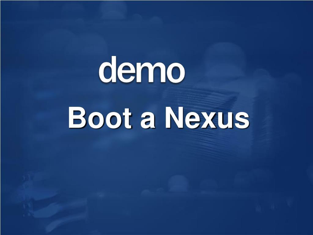 Boot a Nexus