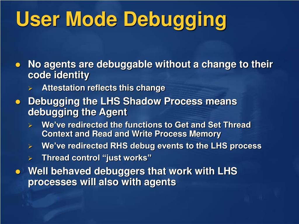 User Mode Debugging