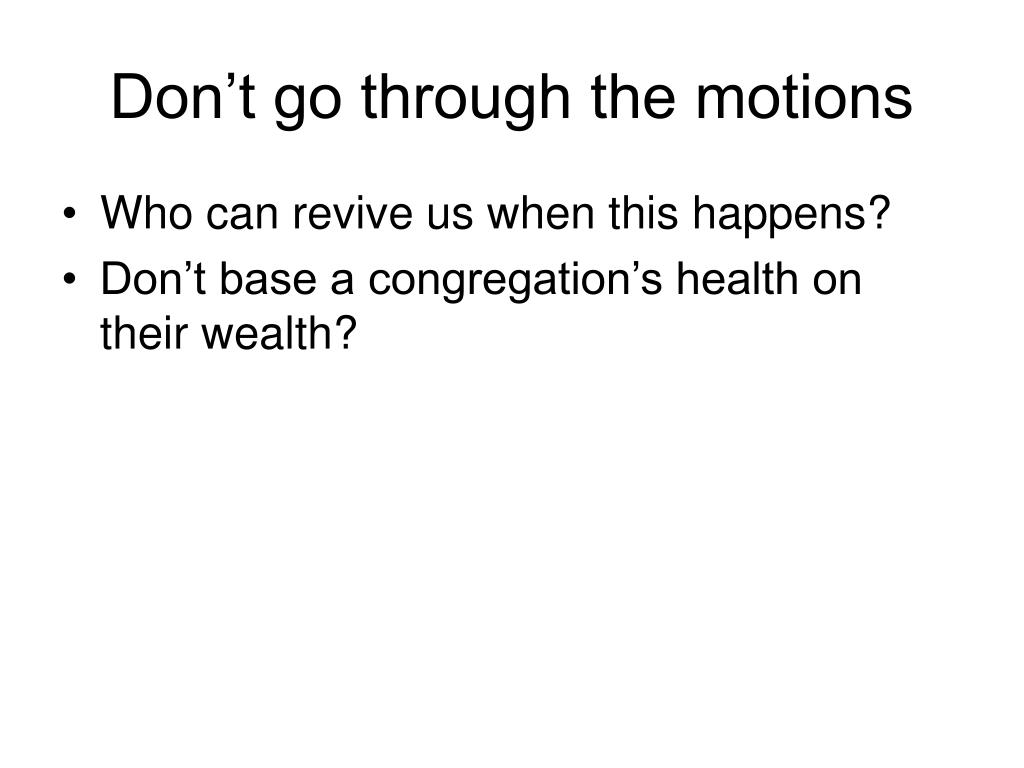 Don't go through the motions