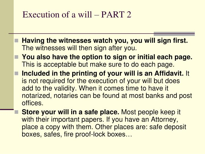 Execution of a will – PART 2