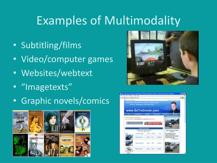 Examples of multimodality
