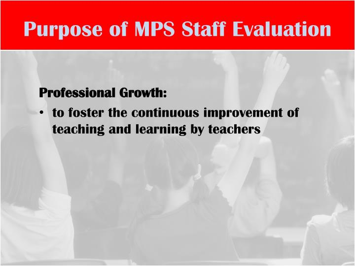 Purpose of MPS Staff Evaluation