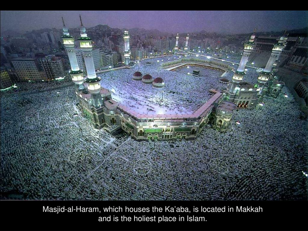 Masjid-al-Haram, which houses the Ka'aba, is located in Makkah