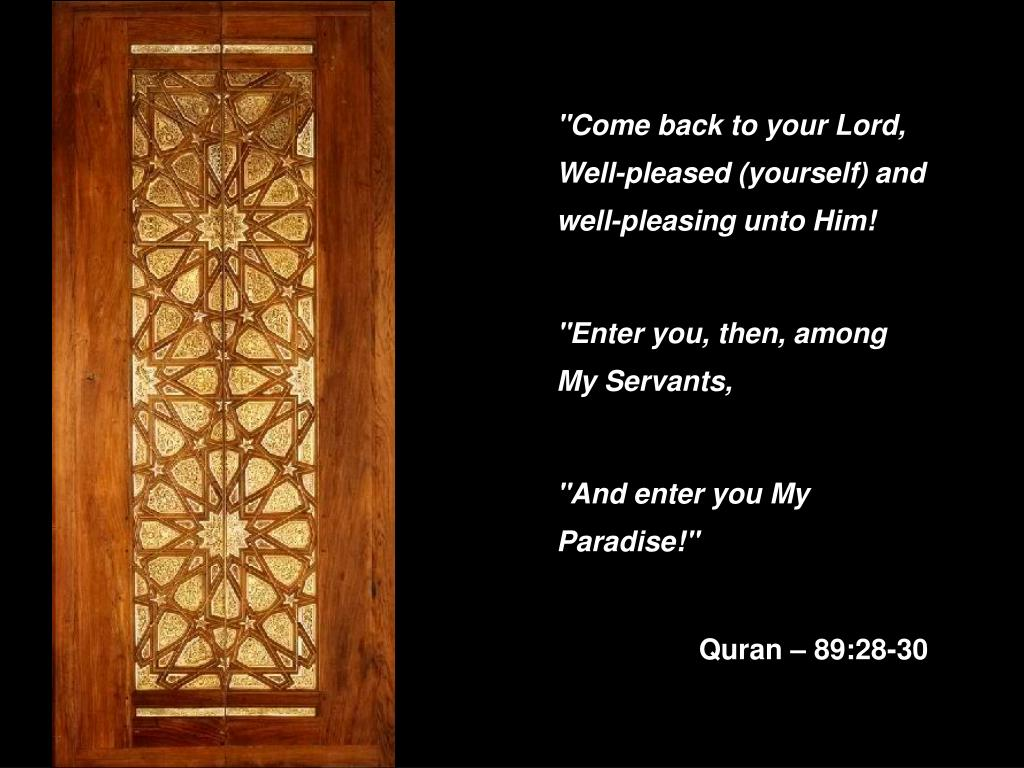 """Come back to your Lord, Well-pleased (yourself) and well-pleasing unto Him!"