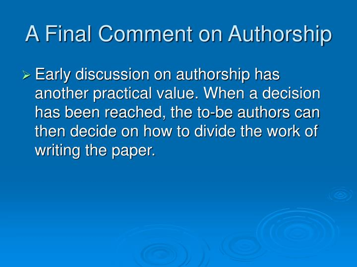 A Final Comment on Authorship