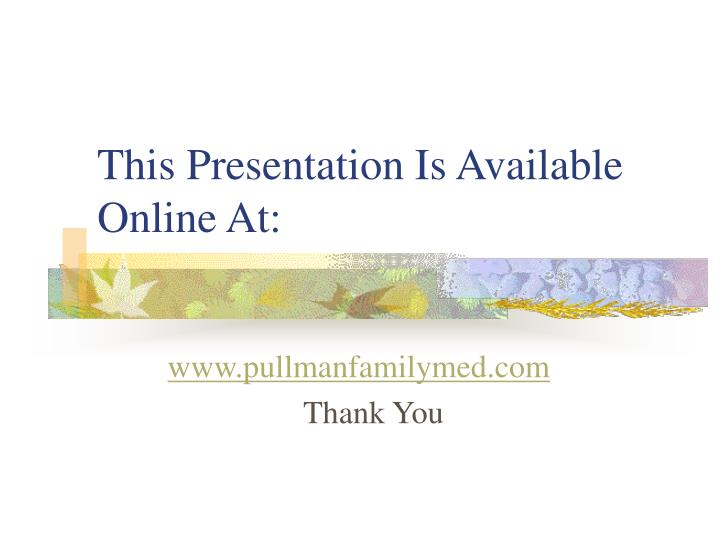 This Presentation Is Available Online At:
