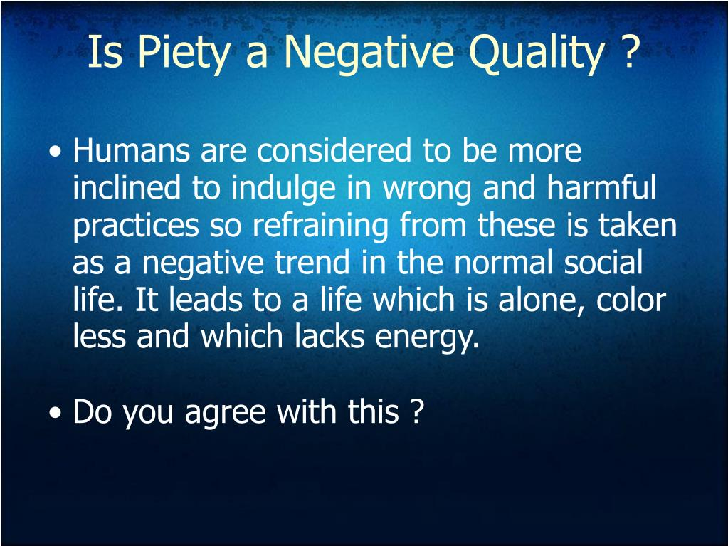 Is Piety a Negative Quality ?