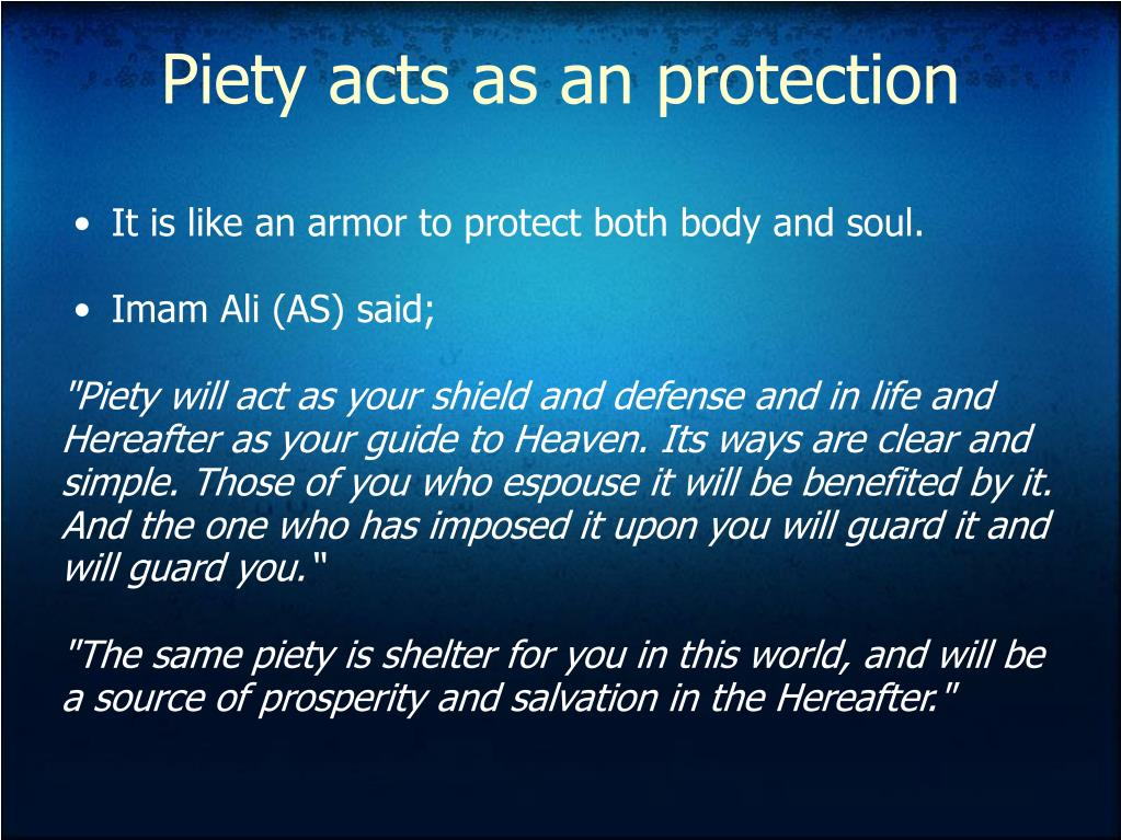 Piety acts as an protection