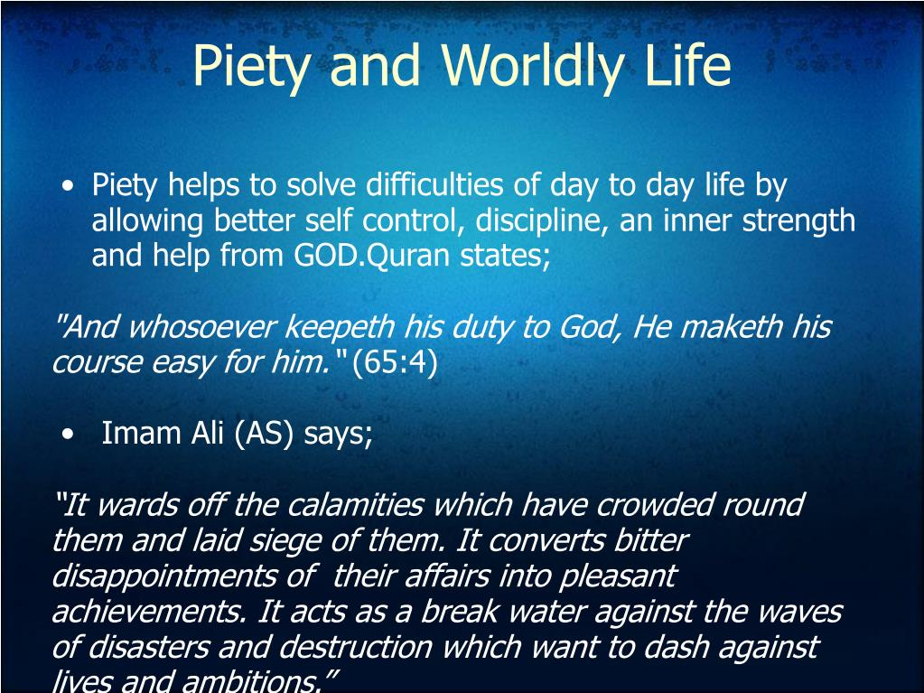 Piety and Worldly Life