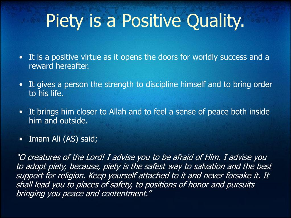 Piety is a Positive Quality.