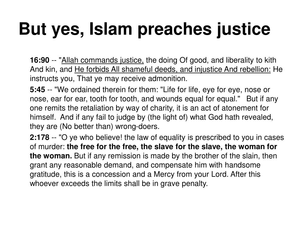 But yes, Islam preaches justice
