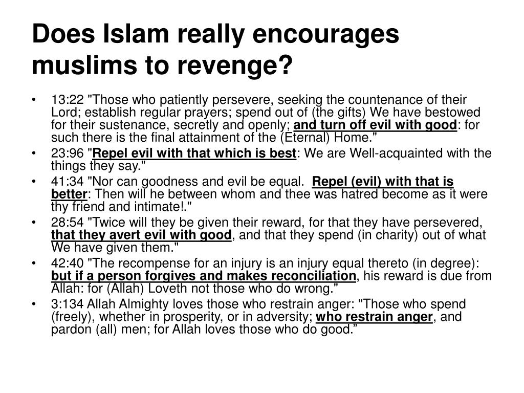 Does Islam really encourages muslims to revenge?