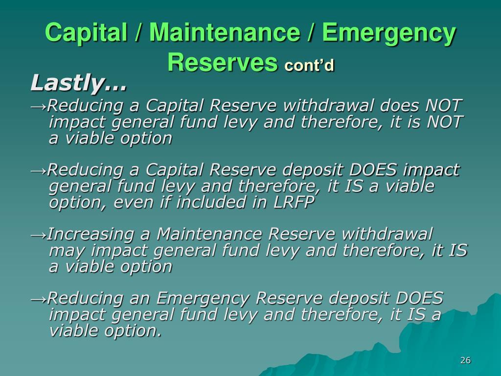 Capital / Maintenance / Emergency Reserves