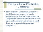 the compliance certification committee18