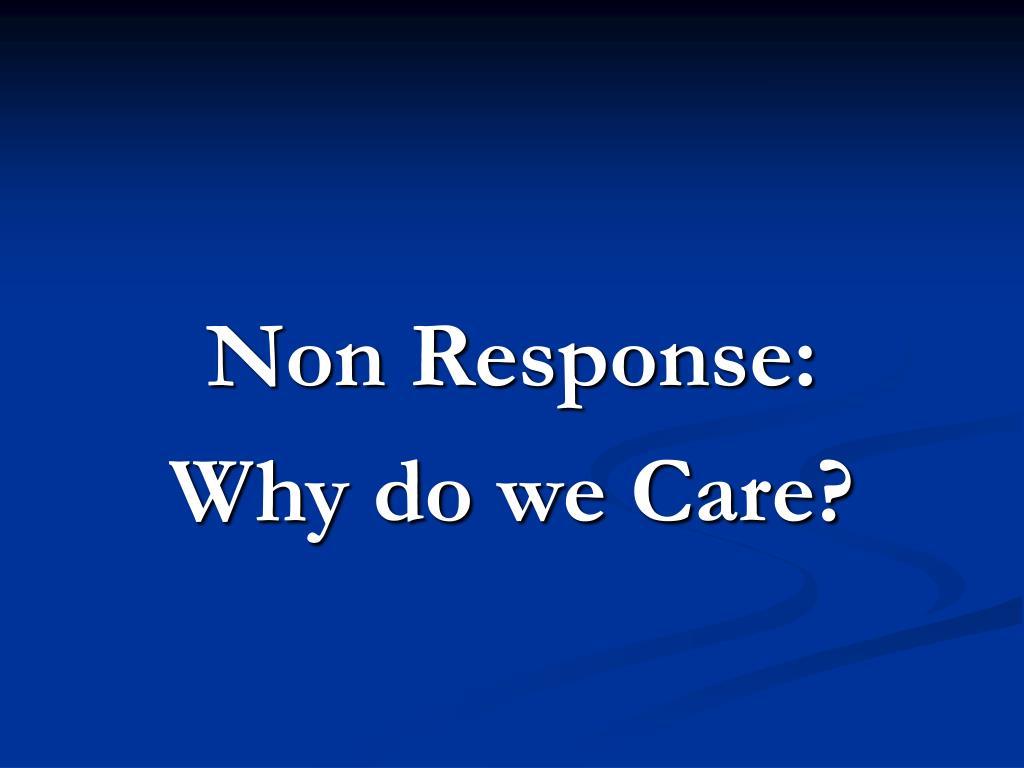 Non Response: