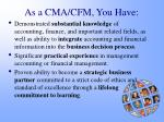 as a cma cfm you have