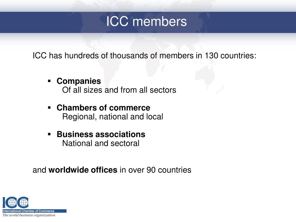 ICC has hundreds of thousands of members in 130 countries: