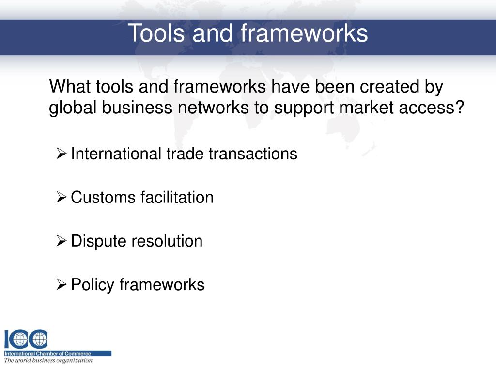 What tools and frameworks have been created by global business networks to support market access?