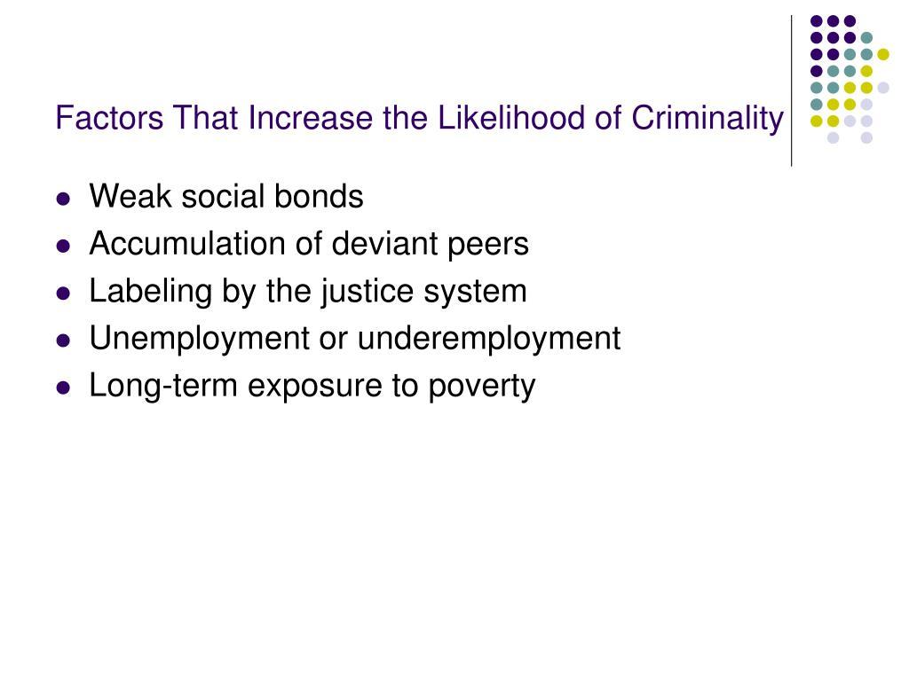 Factors That Increase the Likelihood of Criminality