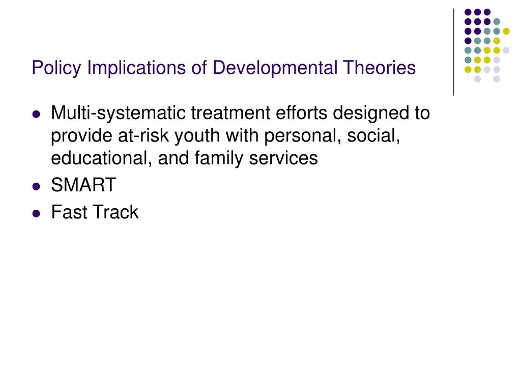 Policy Implications of Developmental Theories