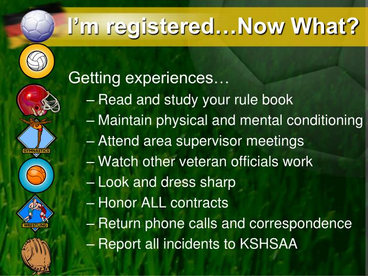 I'm registered…Now What?
