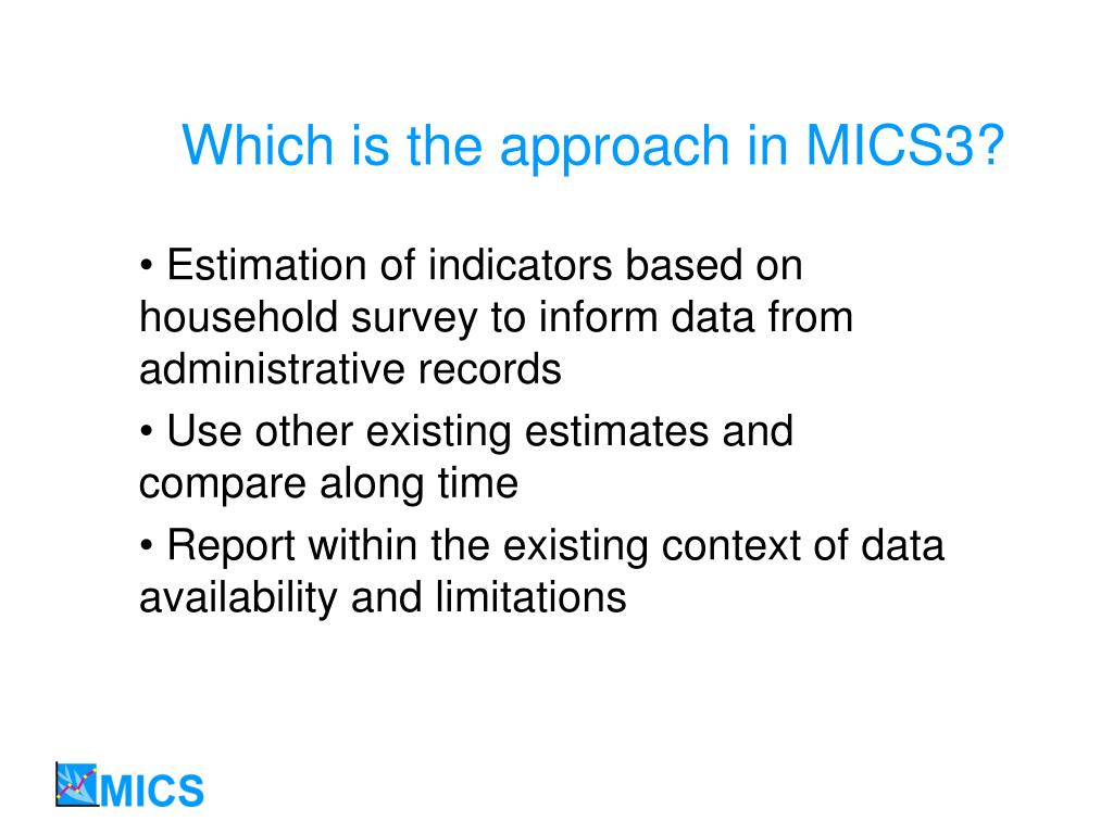 Which is the approach in MICS3?