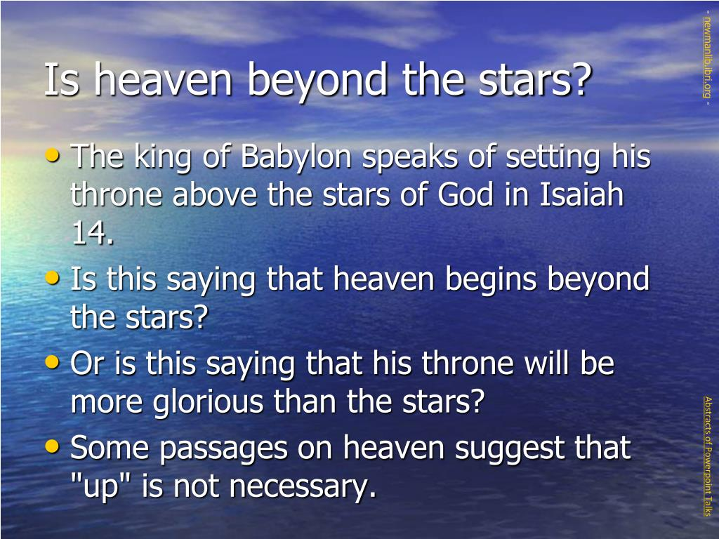 Is heaven beyond the stars?