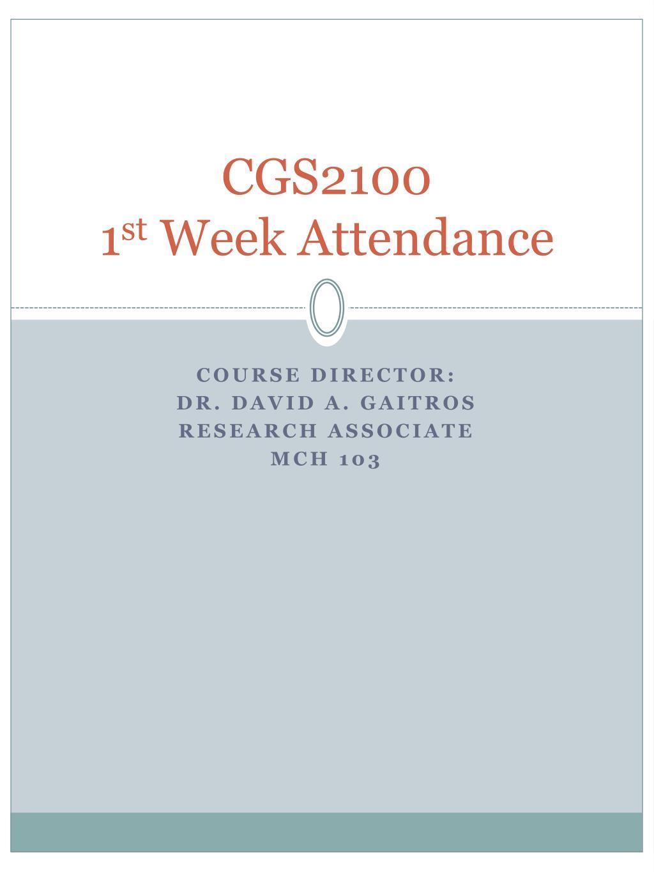 cgs2100 1 st week attendance