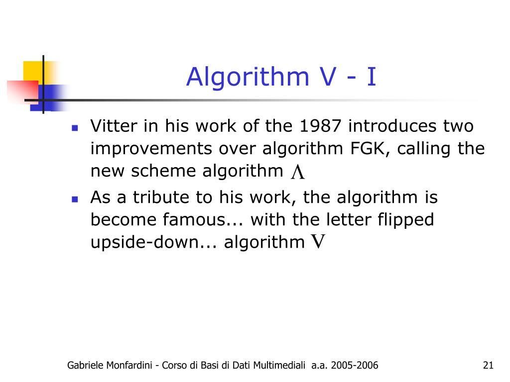 Algorithm V - I